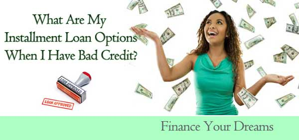get installment loans for bad credit approved
